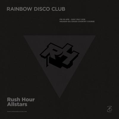 「RAINBOW DISCO CLUB 2015」で話題となったRUSH HOUR ALLSTARS のDJミックスが公開中!