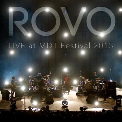 超太っ腹!ROVOが昨年のMDTフェスティヴァルのライヴ音源を無料配信中!