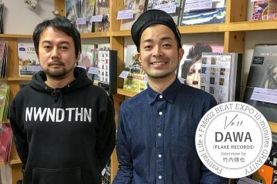 FM802 DJ竹内琢也が気になる人にインタビュー vol.01 | DAWA(FLAKE RECORDS)