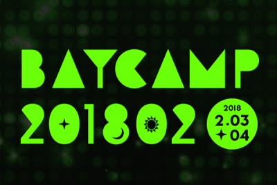 「BAYCAMP 201802」タイムテーブル解禁&追加発表で、夜の本気ダンスら出演決定