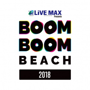 LiVEMAX presents BOOM BOOM BEACH