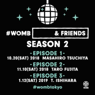 「EDC Japan」や「RAINBOW DISCO CLUB」オーガナイザーがキュレートする「WOMB [________ & FRIENDS] SEASON 2」開幕