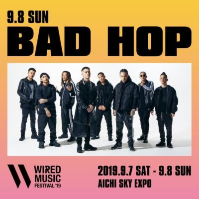 「WIRED MUSIC FESTIVAL'19」第3弾アーティスト発表で、BAD HOPの出演が決定